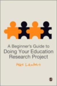 A Beginner's Guide To Doing Your Education Research Project - 2849918894