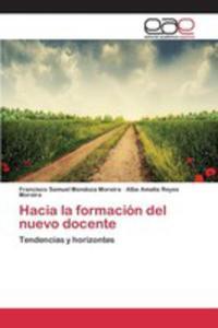 Hacia La Formacion Del Nuevo Docente - 2871084286