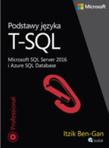 Podstawy Języka T-sql Microsoft Sql Server 2016 I Azure Sql Database - 2875249307