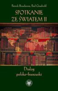 Spotkanie Ze Światem Ii. Dialog Polsko-francuski - 2848646586