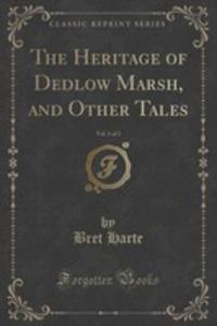 The Heritage Of Dedlow Marsh, And Other Tales, Vol. 1 Of 2 (Classic Reprint) - 2853995103