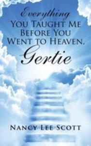 Everything You Taught Me Before You Went To Heaven, Gertie - 2853977296
