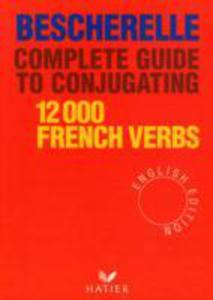 Complete Guide To Conjugating 12, 000 French Verbs - 2839936926