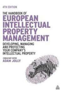The Handbook Of European Intellectual Property Management - 2849931368