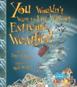 You Wouldn't Want To Live Without Extreme Weather! - 2840160066