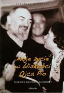 Moje Życie W Bliskości Ojca Pio - 2840187369