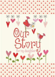Our Story, For My Daughter - 2842406303