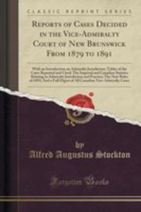 Reports Of Cases Decided In The Vice-admiralty Court Of New Brunswick From 1879 To 1891 - 2854754149