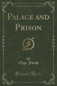 Palace And Prison (Classic Reprint) - 2852994365