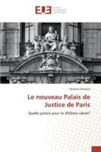 Le Nouveau Palais De Justice De Paris - 2860720007
