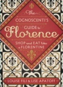 The Cognoscenti's Guide To Florence - 2854637986