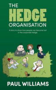 The Hedge Organisation - A Story To Show How People Can Become Lost In The Corporate Hedge - 2841723314