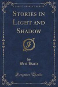 Stories In Light And Shadow (Classic Reprint) - 2853067172