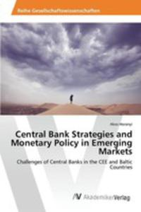 Central Bank Strategies And Monetary Policy In Emerging Markets - 2853024522