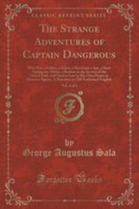 The Strange Adventures Of Captain Dangerous, Vol. 3 Of 3 - 2855714455