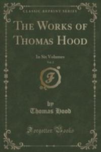 The Works Of Thomas Hood, Vol. 2 - 2852875091