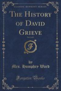 The History Of David Grieve, Vol. 2 Of 2 (Classic Reprint) - 2854745644