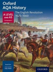 Oxford A Level History For Aqa: The English Revolution 1625 - 1660 - 2860203007