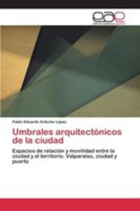 Umbrales Arquitectónicos De La Ciudad - 2857253957