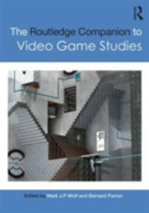 The Routledge Companion To Video Game Studies - 2871070984