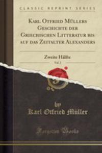 Karl Otfried Müllers Geschichte Der Griechischen Litteratur Bis Auf Das Zeitalter Alexanders, Vol. 2 - 2855123440