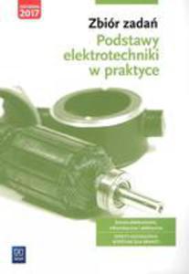 Zbiór Zadań Podstawy Elektrotechniki W Praktyce Branża Elektroniczna Informatyczna I Elektryczna - 2871284486