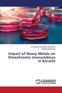 Impact Of Heavy Metals On Oreochromis Mossambicus In Karachi - 2860676058