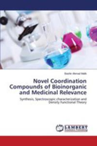 Novel Coordination Compounds Of Bioinorganic And Medicinal Relevance - 2857252738
