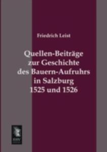 Quellen - Beitrage Zur Geschichte Des Bauern - Aufruhrs In Salzburg 1525 Und 1526 - 2857199833