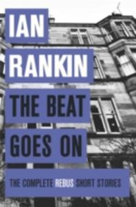 The Beat Goes On: The Complete Rebus Stories - 2840154383