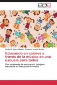 Educando En Valores A Traves De La Musica En Una Escuela Para Todos - 2857126024