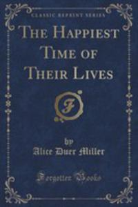 The Happiest Time Of Their Lives (Classic Reprint) - 2854718547