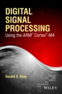 Digital Signal Processing And Applications Using The Arm Cortex M4 - 2849920699