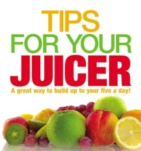 Tips For Your Juicer - 2840254919