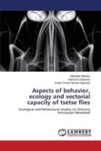 Aspects Of Behavior, Ecology And Vectorial Capacity Of Tsetse Flies - 2857256969
