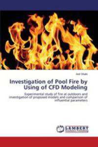Investigation Of Pool Fire By Using Of Cfd Modeling - 2860706110