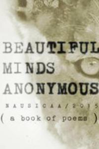 Beautiful Minds Anonymous ( A Book Of Poems ) - 2852918394