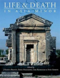 Life And Death In Asia Minor In Hellenistic, Roman And Byzantine Times - 2848649782