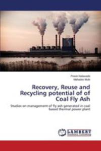 Recovery, Reuse And Recycling Potential Of Of Coal Fly Ash - 2870814831