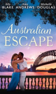 Australian Escape: Her Hottest Summer Yet (Those Summer Nights, Book 1) / The Heat Of The Night (Those Summer Nights, Book 2) / Road Trip With The Eli - 2852845765