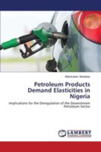 Petroleum Products Demand Elasticities In Nigeria - 2857253474