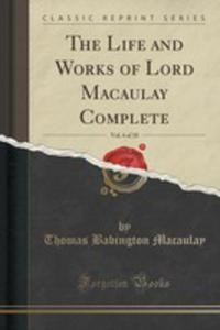 The Life And Works Of Lord Macaulay Complete, Vol. 4 Of 10 (Classic Reprint) - 2852953384