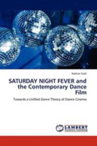 Saturday Night Fever And The Contemporary Dance Film - 2857115512