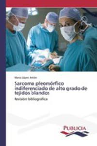 Sarcoma Pleomórfico Indiferenciado De Alto Grado De Tejidos Blandos - 2857260188