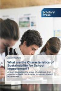 What Are The Characteristics Of Sustainability For School Improvement? - 2857256650