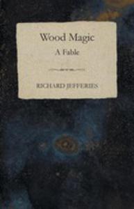 Wood Magic - A Fable - 2855787414