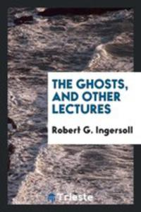 The Ghosts, And Other Lectures - 2856364461