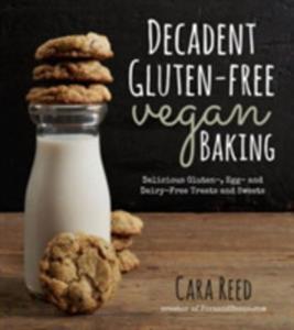 Decadent Gluten - Free Vegan Baking - 2839977107