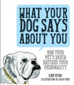 What Your Dog Says About You: How Your Pet's Breed Matches Your Personality - 2842843337