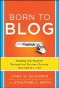 Born To Blog: Building Your Blog For Personal And Business Success One Post At A Time - 2846734786